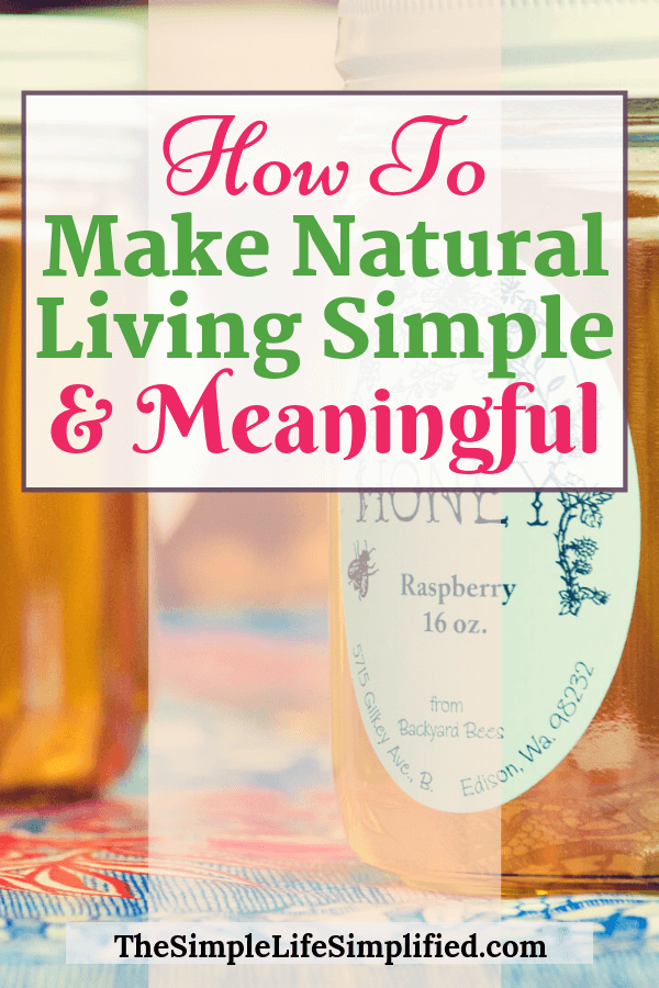 How To Make Natural Living Simple
