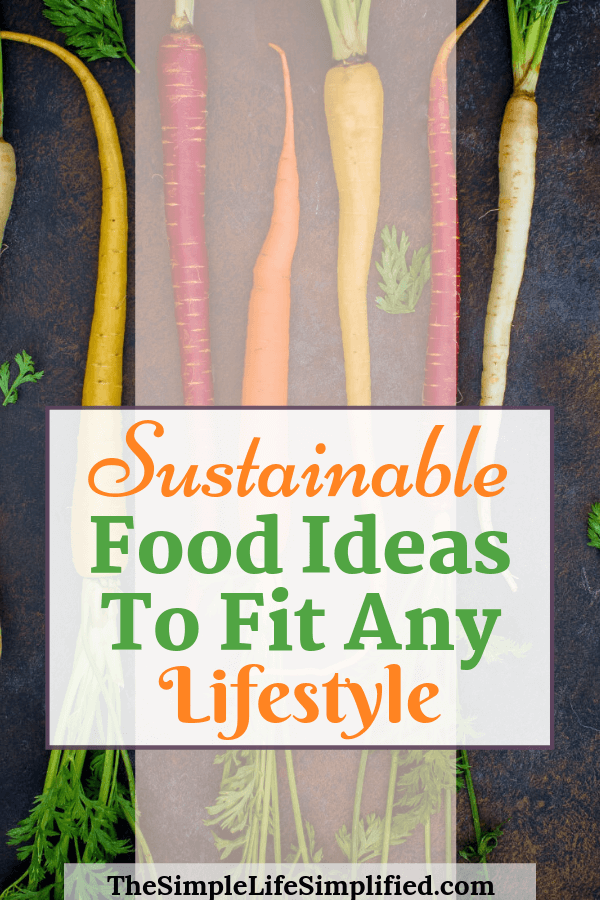Sustainable Food Ideas To Fit Any Lifestyle