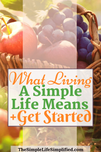 What Living A Simple Life Means