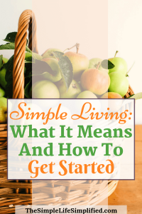 What Simple Living Means And What It Doesn't