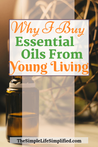 Why I Buy My Essential Oils From Young Living