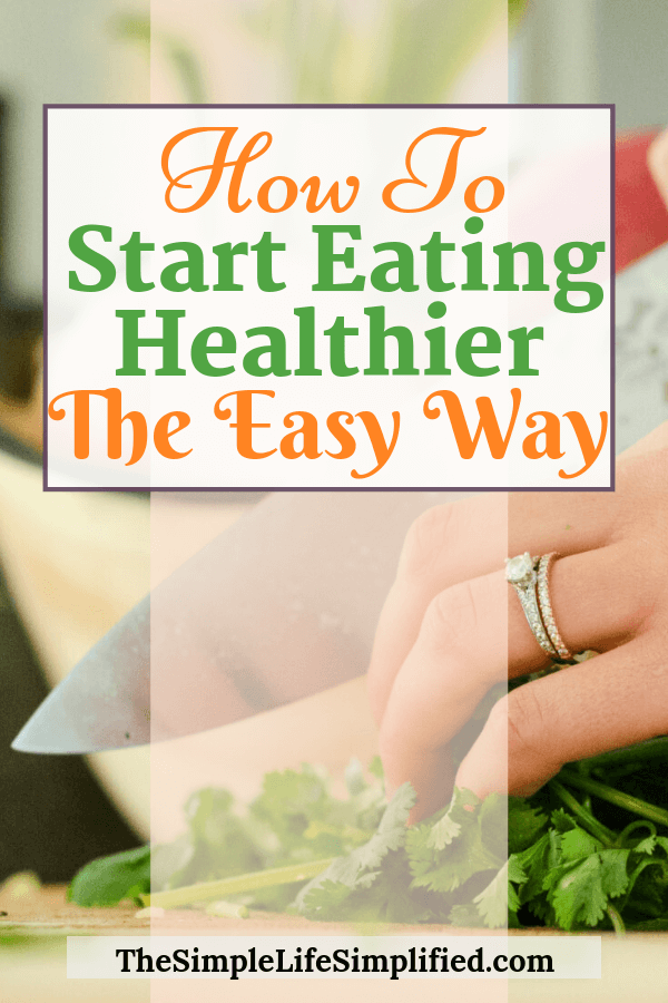 Simple Tips For How To Start Eating Healthier