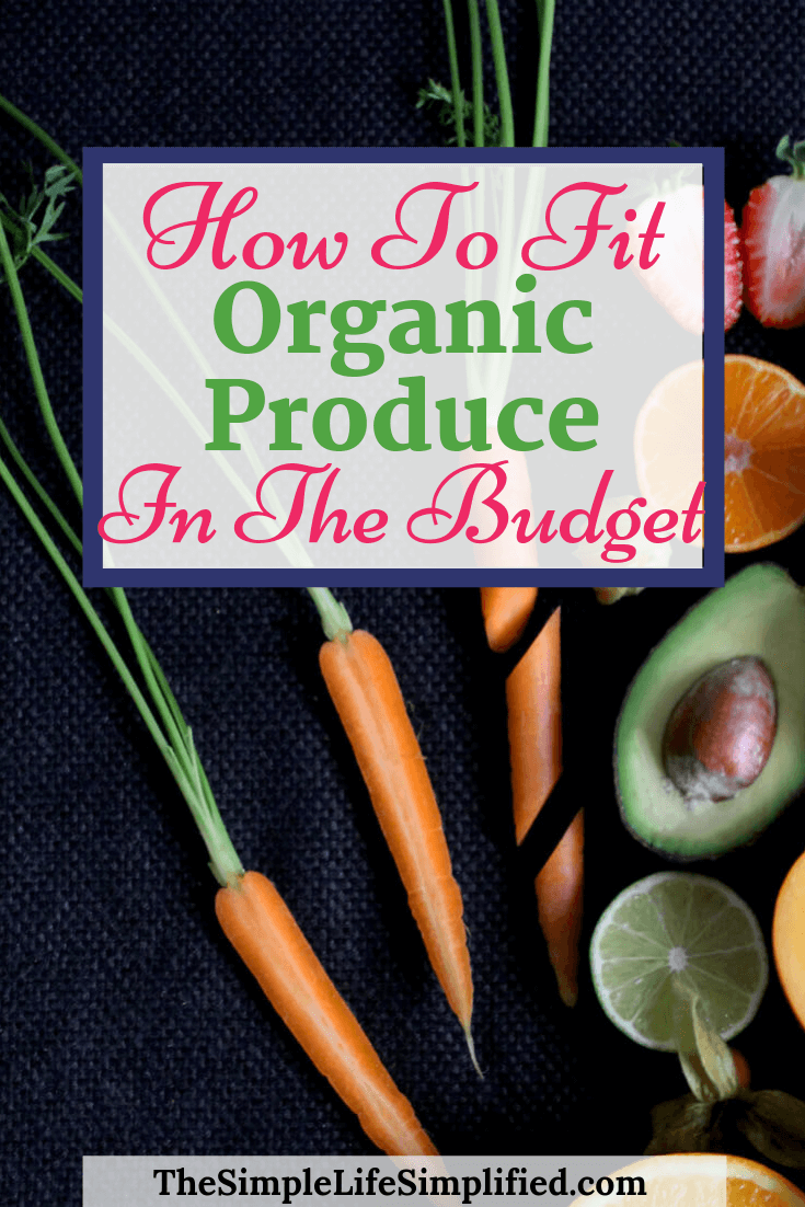 How To Fit Organic Produce Into Your Budget