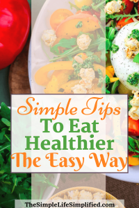 Tips To Eat Healthier The Easy Way