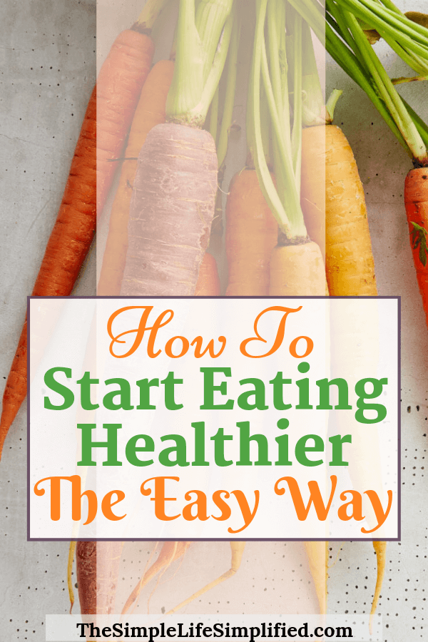 Easy Ways To Start Eating Healthier Without The Stress