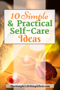 10 Practical Self Care Ideas