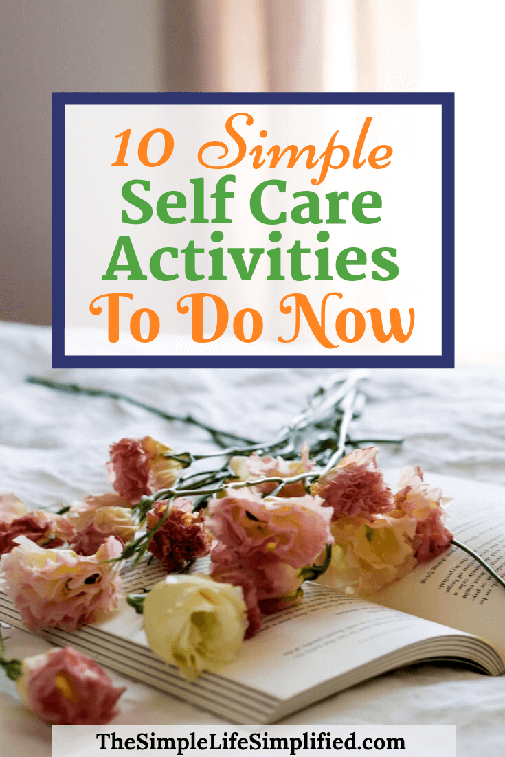 Simple Self Care Activities To Do Now