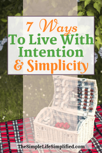 Intentional Living Ideas To Feel More Fulfilled