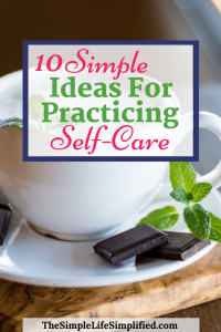 10 Practical Self Care Ideas | Self-Care Simplified