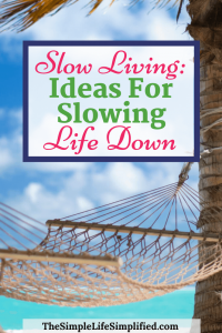 Slow Living Ideas For An Intentional Lifestyle