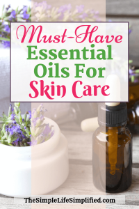Top Essential Oils To Have For Skin Care