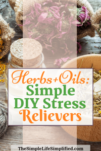 Top Herbs And Essential Oils For DIY Stress Relievers