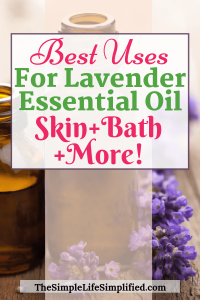 Amazing Benefits And Uses For Lavender Essential Oil