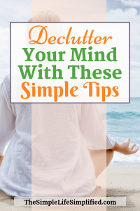 Simple Decluttering Tips To Declutter Your Mind