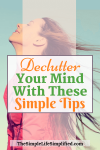 Simple Tips To Declutter Your Mind