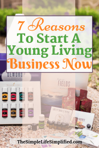 7 Reasons For Starting A Young Living Business Right Now