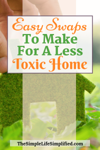Easy Swaps for a Non Toxic Home
