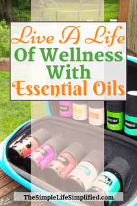 Living A Natural Life of Wellness With Essential Oils