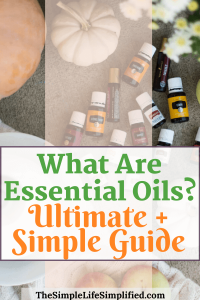 What Are Essential Oils? Ultimate Guide