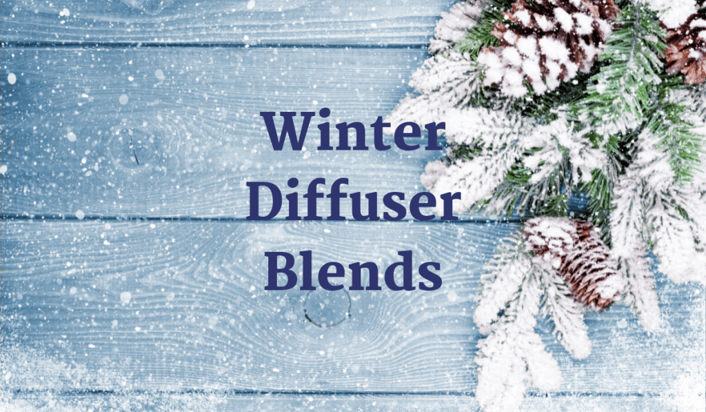 Winter Diffuser Blends to Make You Feel Cozy